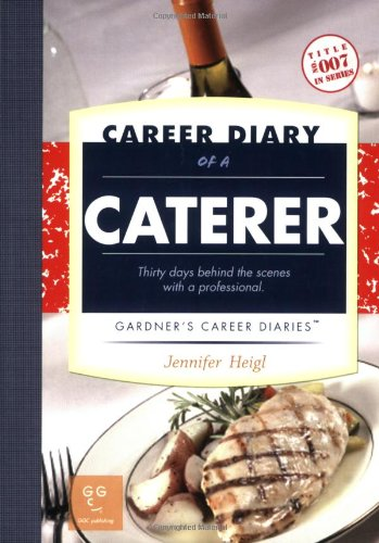 Career Diary of a Caterer (Gardner's Guide series) by Jennifer Heigl