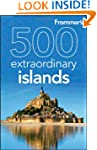Frommer's 500 Extraordinary Islands (...