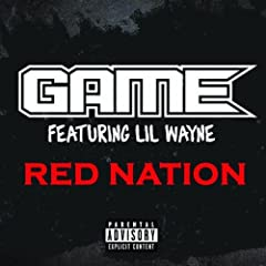 Game featuring Lil Wayne - Red Nation