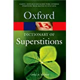 A Dictionary of Superstitions (Oxford Paperback Reference) ~ Iona Archibald Opie