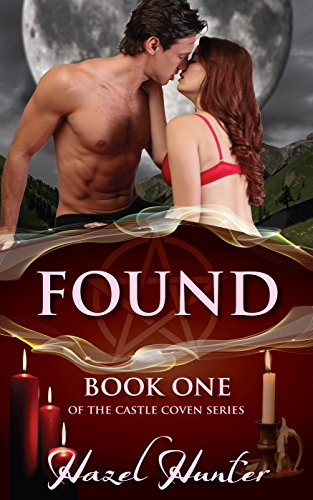 Paranormal romance has never been this sizzling hot! Found (Book One of the Castle Coven Series): A Witch and Warlock Romance Novel by Hazel Hunter