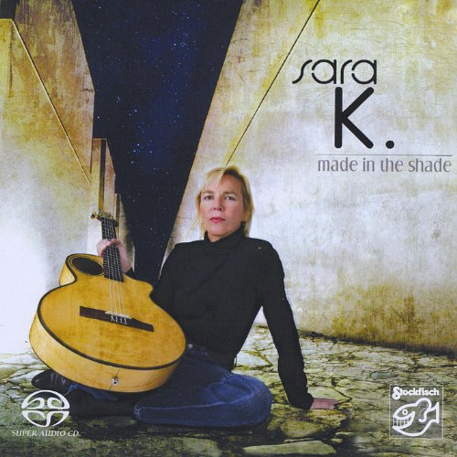 (Blues  Guitar  Vocal  Jazz-Blues) Sara K. - Made In The Shade - 2009, FLAC (image+.cue), lossless