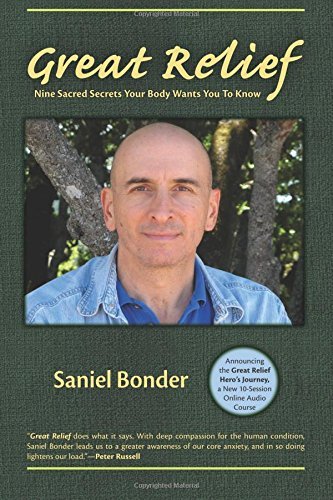 Great Relief: Nine Sacred Secrets Your Body Wants You To Know