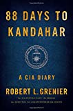 img - for 88 Days to Kandahar: A CIA Diary book / textbook / text book
