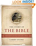 The Story of the Bible: The Fascinating History of Its Writing, Translation and   Effect on Civilization