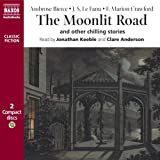 The Moonlit Road: And Other Chilling Stories (Classic Fiction)