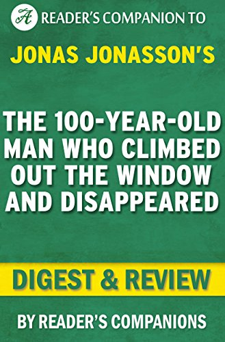 the-100-year-old-man-who-climbed-out-the-window-and-disappeared-by-jonas-jonasson-digest-review-engl