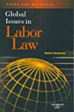 Global Issues in Labor Law (American Casebook Series: Cases and Materials) (0314171630) by Samuel Estreicher