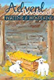 img - for Advent Devotional: Waiting & Wondering book / textbook / text book