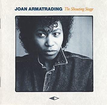 Joan Armatrading: The Shouting Stage (1988)