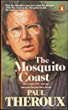 The Mosquito Coast (0140082905) by Paul Theroux