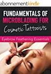 Fundamentals of Microblading For Cosm...