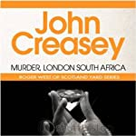 Murder, London-South Africa: A New Story of Roger West of the Yard (       UNABRIDGED) by John Creasey Narrated by Alan Lyne