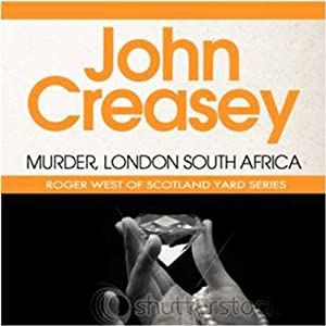 Murder, London-South Africa: A New Story of Roger West of the Yard | [John Creasey]