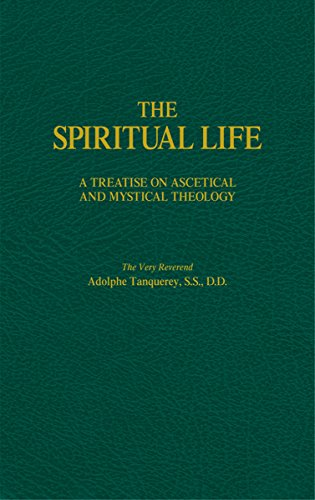 the-spiritual-life-a-treatise-on-ascetical-and-mystical-theology-english-edition