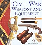 img - for Civil War Weapons and Equipment by Russ A. Pritchard Jr. (2003-09-01) book / textbook / text book