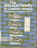 The Minnow Family--Chubs, Dace, Minnows, and Shiners (0688220606) by Pringle, Laurence P.