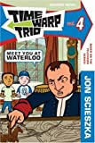 Time Warp Trio: Meet You at Waterloo (Time Warp Trio (Harper Paperback)) (0061116467) by Scieszka, Jon