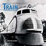 The Train: A Photographic History