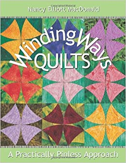 Winding Ways Quilts: A Practically Pinless Approach Paperback