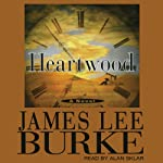 Heartwood: A Billy Bob Holland Novel, Book 2 (       UNABRIDGED) by James Lee Burke Narrated by Alan Sklar