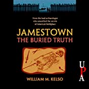 Jamestown, the Buried Truth | [William M. Kelso]