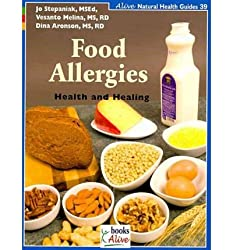 Stepaniak, Jo [ Food Allergies: Health and Healing (Alive Natural Health Guides #39) - Greenlight ] [ FOOD ALLERGIES: HEALTH AND HEALING (ALIVE NATURAL HEALTH GUIDES #39) -