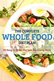 Simply Healthy Whole Food Cookbook: The 30-Day Food Plan Including 50 Approved Recipes