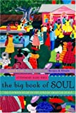 Big Book of Soul: The Ultimate Guide to the African American Spirit