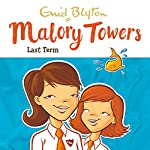 Malory Towers: Last Term: Malory Towers, Book 6 | Enid Blyton