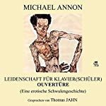 Leidenschaft für Klavier(schüler) - Ouvertüre: Eine erotische Schwulengeschichte | Michael Annon