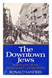 The Downtown Jews: Portraits of an Immigrant Generation.