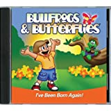 Bullfrogs & Butterflies - I've Been Born Again!