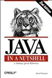 Java in a Nutshell: A Desktop Quick Reference for Java Programmers (In a Nutshell (O'Reilly)) (156592262X) by Flanagan, David