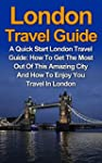 London Travel Guide: A Quick Start Lo...