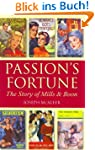 Passion's Fortune: The Story of Mills...