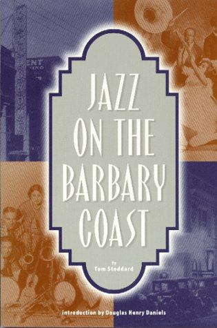 Jazz on the Barbary Coast, TOM STODDARD