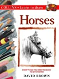 Horses (Collins Learn to Draw) (0004127471) by Brown, David