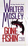 "GONE FISHIN: Featuring an Original Easy Rawlins Short Story ""Smoke"" (0671010115) by Mosley, Walter"