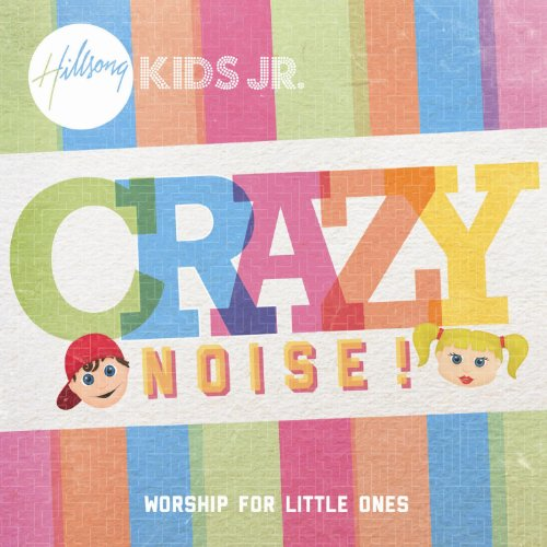 Hillsong Kids: Crazy Noise (Worship Music For Kids compare prices)