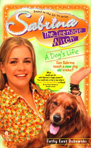 A Dogs Life Sabrina the Teenage Witch 9, Dubowski,Cathy East/West,Cathy