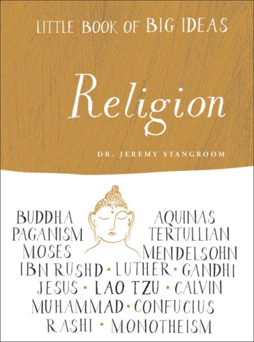 Little Book of Big Ideas: Religion (Little Book of Big Ideas series), DR. JEREMY STANGROOM