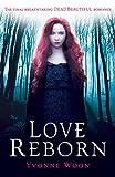 Love Reborn: Dead Beautiful Trilogy (Book 3)