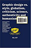 img - for Emigre No. 67: Graphic Design vs. Style, Globalism, Criticism, Science, Authenticity and Humanism book / textbook / text book
