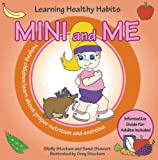 Mini and Me: Learning Healthy Habits