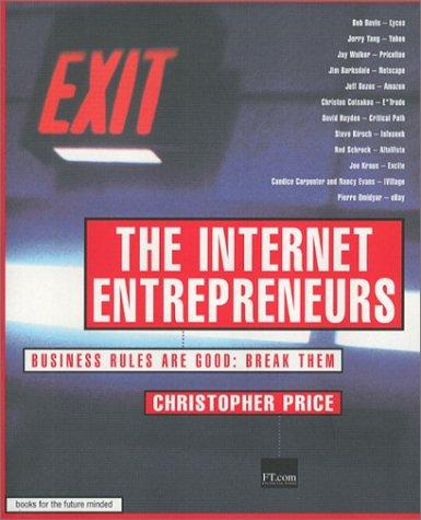 Internet Entrepreneurs, The: Business Rules Are Good - Break Them