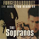 Fuhgeddaboudit! Music from The Sopranos (Dieser Titel enthlt Re-Recordings)von &#34;Various&#34;