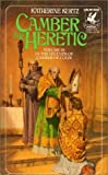 Camber the Heretic (The Legends of: Camber of Culdi, Vol. 3) (0345277848) by Kurtz, Katherine