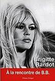 img - for brigitte bardot book / textbook / text book