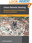 Urban Remote Sensing: Monitoring, Syn...